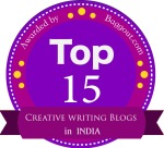 Among the top 15 Creative Bloggers in India, 2015 (Survey conducted by Baggout)